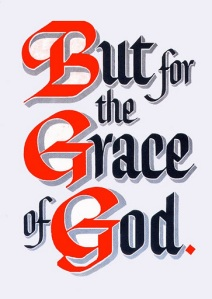 But_for_the_grace_of_god
